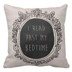 Pillow Cover Book Lover I Read Past My Bedtime by JolieMarche, $35.00