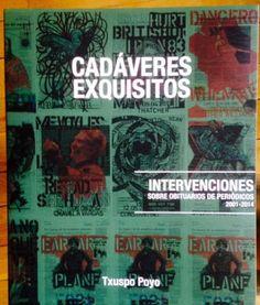 Cadáveres exquisitos : intervenciones sobre obituarios de periódicos, 2001-2014 / Txuspo Poyo ; [textos, Álvaro de los Ángeles... (et al.)]