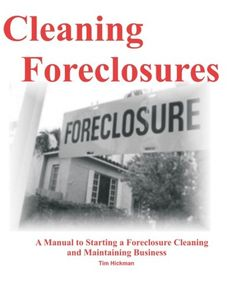 Start a Professional Foreclosure Clean out Business - Starting A Business - Ideas of Starting A Business - Cleaning Foreclosures: A Manual to Starting a Foreclosure Cleaning and Maintaining Business Successful Home Business, Starting Your Own Business, Home Based Business, Business Planning, Business Tips, Business Essentials, Cleaning Companies, Cleaning Business, Cleaning Services