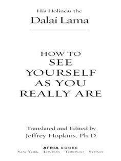 How to See Yourself As You Really Are: His Holiness the Dalai Lama, Ph.D. Jeffrey Hopkins Ph.D.: 9780743290463: Amazon.com: Books