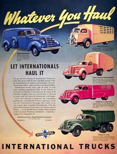 1938 International Trucks Model Line vintage ad. Featuring the 1/2 to 1 ton panel delivery truck, D-300 Cab Over Engine COE, 3 or 4 ton Semi Tractor with trailer, D-30 with panel stake body and the six wheel All Steel Dump Truck. Let International haul it.