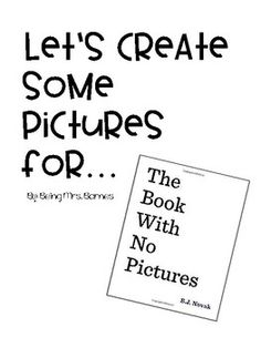 The Book With No Pictures Activity Fall Preschool, Preschool Themes, Preschool Classroom, Crazy Pictures, Crafts With Pictures, Back To School Activities, Book Activities, Book Club Books, The Book