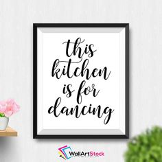 Printable This Kitchen Is For Dancing Wall Art Motivational Kitchen Print Inspirational Kitchen Poster Dance Kitchen Decor (Stck20) by WallArtStock