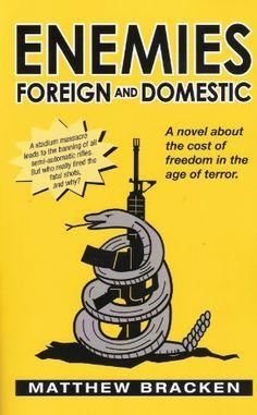 Enemies Foreign and Domestic by Matthew Bracken, http://www.amazon.com/dp/0972831010/ref=cm_sw_r_pi_dp_Whe9qb1JCGB5Z