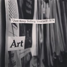 just keep telling yourself it's art