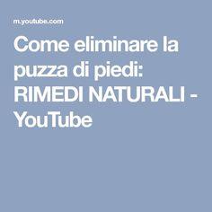 Come eliminare la puzza di piedi: RIMEDI NATURALI - YouTube