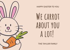 Customize the We Carrot About You Funny Easter Card template and make it match your brand!