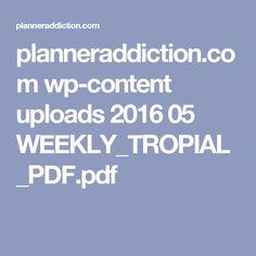 planneraddiction.com wp-content uploads 2016 05 WEEKLY_TROPIAL_PDF.pdf