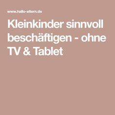 Kleinkinder sinnvoll beschäftigen - ohne TV & Tablet