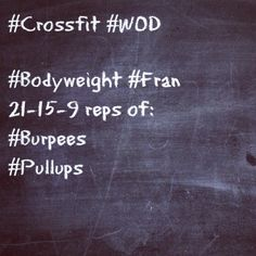 Burpees or Thrusters and Pull Ups 21 of each, then 15 of each, then 9