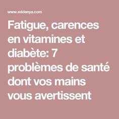 Fatigue, carences en vitamines et diabète: 7 problèmes de santé dont vos mains vous avertissent