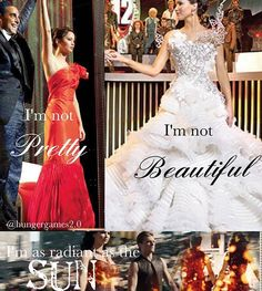 I'm not pretty I'm not beautiful I'm as radiant as the sun❤️ what do you think of my edit? Question: what dress of katniss do you like the most? The wedding dress is soo beautiful, I love this quote❤️