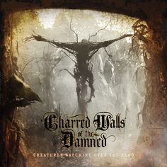 """Charred Walls of the Damned is an American heavy metal supergroup formed in 2009 consisting of drummer Richard Christy, bassist Steve DiGiorgio, vocalist Tim """"Ripper"""" Owens and guitarist Jason Suecof."""
