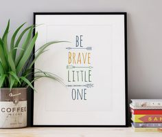 Be Brave Little One Arrow Printable Nursery Wall Art Kids Room Decor Playroom Baby Shower Girl Baby Boy Toddler Wall Art Gift PRINTABLE by WhitePrintDesign on Etsy