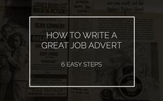 How to write a great job advert - the dos and don'ts when writing recruitment ad copy.