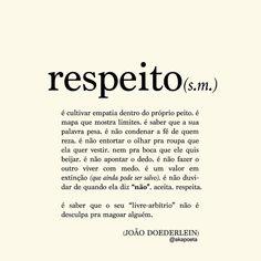Respeito seletivo é hipocrisia.