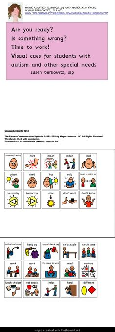 Visual cues for morning routine, ready to work, and finding out what's wrong.http://www.teacherspayteachers.com/Product/Visual-cues-get-ready-tell-whats-wrong-_-autism-_other-special-education-966690: $ -