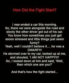 How did the fight start ???...Just some random humor. . It's ok to laugh..:)