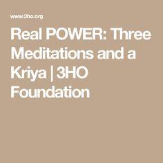 Real POWER: Three Meditations and a Kriya | 3HO Foundation