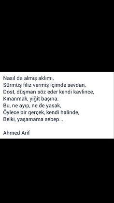 Nasıl da almış aklımı Sürmüş filiz vermiş içinde sevdan ... Ahmed Arif
