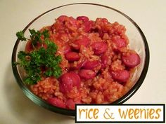 Rice and Weenies http://www.momspantrykitchen.com/rice-and-weenies.html
