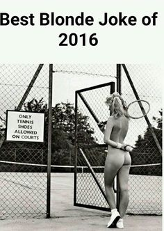 Best blonde joke of 2016 Blonde Jokes, Morning Mood, Thing 1, Only Shoes, Animal Quotes, Adult Humor, Funny People, Best Funny Pictures, Have Fun