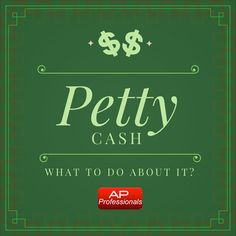 Accounts Payable Professionals: What to do about petty cash?