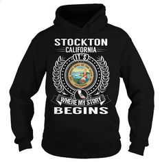 Stockton, California Its Where My Story Begins - #T-Shirts #sweaters. ORDER HERE => https://www.sunfrog.com/States/Stockton-California-Its-Where-My-Story-Begins-Black-Hoodie.html?60505