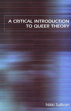 A Critical Introduction to Queer Theory by Nikki Sullivan http://www.amazon.com/dp/0814798411/ref=cm_sw_r_pi_dp_Fcvewb02KJE5Z