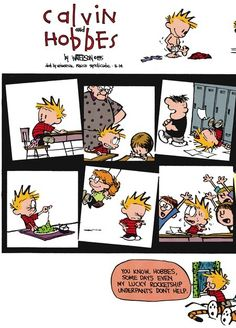 Calvin and Hobbes, Calvin's School Day SPLITZ! (1 of 2 DA) - You know, Hobbes, some days even my lucky rocketship underpants don't help.