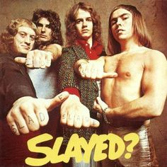 Slayed by Slade ( #Albumart 1972, Another of my early bands that got me into music.. Plus the 1st live band I ever saw!
