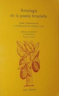 Antología de la poesía brasileña : desde el romanticismo a la Generación del Cuarenta y Cinco / selección e introducción de Angel Crespo - Barcelona : Seix Barral, 1973