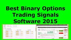Best Binary Options Trading Signals Software 2015 - Top Binary Options Trading Signal Service Bot online Free Call and put Automated Real Time Live Signal Stream Alerts For Currency Pairs Review Best Forex Binary Options Trading Strategy 2015 www.dailymotion.c... en.wikipedia.org/... www.dailymotion.c...