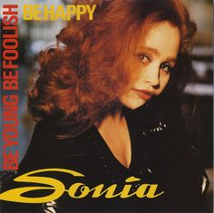 "For Sale - Sonia Be Young Be Foolish Be Happy UK  7"" vinyl single (7 inch record) - See this and 250,000 other rare & vintage vinyl records, singles, LPs & CDs at http://eil.com"