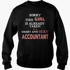 ACCOUNTANT  SORRY THIS GIRL IS ALREADY TAKEN BY A SHIRT TSHIRT HOODIE, Order HERE ==> https://www.sunfrog.com/Hobby/130248914-851399558.html?6782, Please tag & share with your friends who would love it,cycling girls, cycling motivation, cycling gear#fitness, #parenting, #men  #legging #shirts #ideas #popular #shop #goat #sheep #dogs #cats #elephant #pets #art #cars #motorcycles #celebrities #DIY #crafts #design #food #drink #gardening #geek #hair #beauty #health #fitness