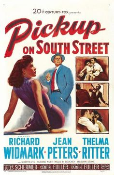 Pickup on South Street (1953)  directed by Samuel Fuller starring Richard Widmark, Jean Peters and Thelma Ritter