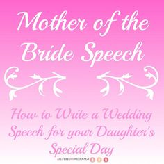 Wedding Quotes : Picture Description Mother of the Bride Speech How to Write a Wedding Speech for your Daughters Special Day Wedding Speech Quotes, Bride Wedding Speech, Bride Quotes, Best Man Wedding Speeches, Wedding Day Quotes, Wedding Poems, Wedding Advice, Wedding Readings, Wedding Stuff