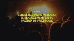 Consejos para mejorar el engagement en tu página de Facebook y tener más participación de los fans