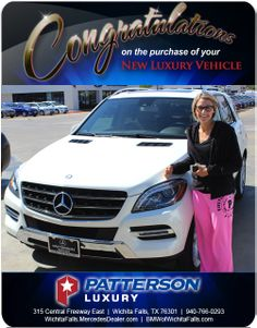 Makenzie Kelly and her new 2014 Mercedes-Benz ML 350 Congrats from Dezzie Wood and Elizabeth Speer at Patterson Mercedes-Benz Luxury Vehicle, Luxury Cars, Mercedes Benz Ml, New Bmw, Vehicles, Wood, Woodwind Instrument, Rolling Stock, Timber Wood