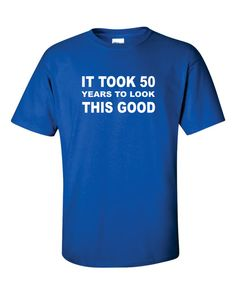 Birthday Shirt Gift Ideas tshirts It Took 50 Years To by gulftees