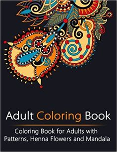 Adult Coloring Book For Adults With Patterns Henna Flowers And Mandala