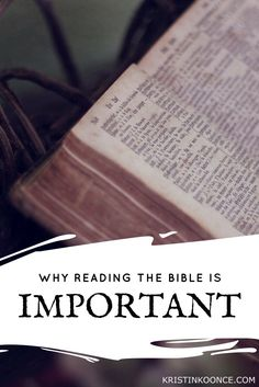 """Why Reading the Bible is Important 
