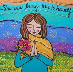 How can you be true today? :: She was Being True to Herself magnet by LoriPortka