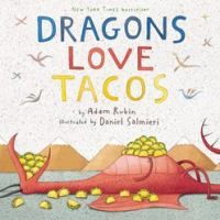Dragons Love Tacos (Hardcover) by Adam Rubin and Daniel Salmieri : Target 100 Best Books, Good Books, Taco Pictures, Story Outline, Dragons Love Tacos, Todays Parent, Read Aloud Books, Literacy Programs, Thing 1
