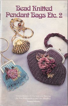 There is a sequel! Bead Knitted Pendant Bags Etc. 2 Book (Like NEW) at Sova-Enterprises.com #beading #craft #imagination