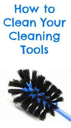 How to clean your cleaning tools (and how often you need to!)