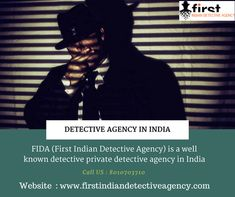 First Indian Detective Agency in Delhi (FIDA) is India's top private detective agency in Delhi NCR, India. Detective Agency, Private Investigator, Investigations, Study