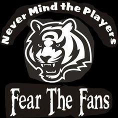 New Custom Screen Printed Tshirt Never Mind Players Fear Fan Cinncinatti Bengals