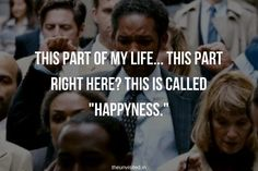 the unvisited pursuit of happiness quotes man motivation inspiration Persuit Of Happiness Quotes, Pursuit Of Happiness Movie, Choose Happiness Quotes, The Pursuit Of Happyness, Happy Quotes Inspirational, Best Quotes, Perfection Quotes, Film Quotes, Quotes For Him