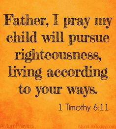 """""""But as for you, O man of God, flee these things. Pursue righteousness, godliness, faith, love, steadfastness, gentleness.""""  1 Timothy 6:11"""